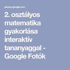 2. osztályos matematika gyakorlása interaktív tananyaggal - Google Fotók