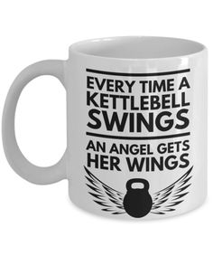 Every Time A Kettlebell Swings An Angel Gets Her Wings Mug