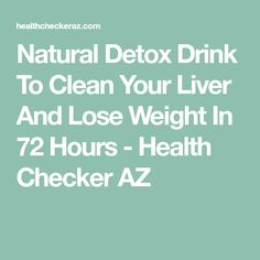 have liver disease, and over people die from it each year? Most of theContinue ReadingNatural Detox Drink To Clean Your Liver And Lose Weight In 72 Hours Loose Weight Diet, Healthy Weight Loss, How To Lose Weight Fast, Diet Drinks, Healthy Drinks, Clean Your Liver, Natural Detox Drinks, Liver Detox, 72 Hours