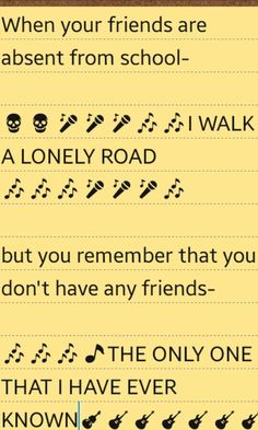 DON'T KNOW WHERE IT GOES,BUT IT'S ONLY ME AND I WALK ALONE.....Boulevard of Broken Dreams