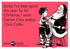 santa, i've been good this year. so for Christmas, i want Darren Criss and/or Chris Colfer.