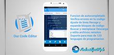 Our Code Editor Premium v1.1.1  Sábado 02 de Enero 2016.Por: Yomar Gonzalez | AndroidfastApk  Our Code Editor Premium v1.1.1 Requisitos: 4.0 Descripción: Un entorno de desarrollo integrado (IDE) editor de texto editor de código para Android. Nuestro Editor de código ofrece muchas características para mejorar su rendimiento mientras trabaja:Autocompletar impresionante y útil -Un. -Syntax Destacando desde hace más de 124 idiomas. -Elegir Un tema editor (más de 34 temas disponibles)…