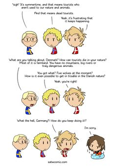 Webcomic: A few years ago a survey was done in Denmark that showed that most Danes like Germans more than any other nationalities (With Norw Satw Comic, How To Influence People, Country Art, Funny Countries, Almost Always, Really Funny, Funny Comics, Hetalia, Comic Strips