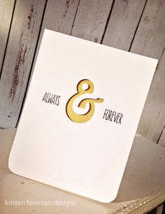 handmade card by Kristen Foreman Designs ... black and gold ... ampersand negative die cut back with mat gold paper ... always & forever ... great for a formal wedding ...