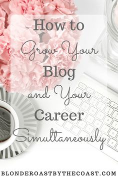 Time Management Tips to allow you to grow your blog and your career!!