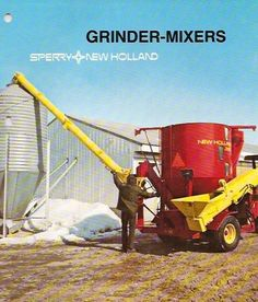 Sperry-New Holland Grinder/Mixers Ad New Holland Baler, New Holland Ford, Farmall Tractors, Ford Tractors, Logging Equipment, Old Farm Equipment, Vintage Tractors, Vintage Farm, Tractor Machine