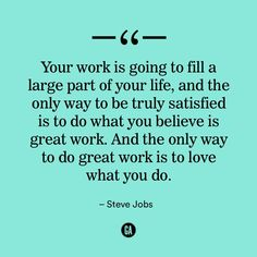 Do great work. Career Quotes, Career Change, Kindergarten Teachers, Data Science, Steve Jobs, Change Quotes, Faith Quotes, Monday Motivation, Great Quotes