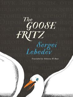 """Read """"The Goose Fritz"""" by Sergei Lebedev available from Rakuten Kobo. Sergei Lebedev has been blacklisted in Russia for his unflinching and mesmerizing novels that confront Russian history h. Russian Literature, Book Letters, Personal History, Open Letter, Historical Fiction, So Little Time, True Stories, New Books, This Book"""