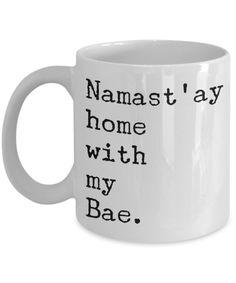 Namast'ay Home with my Bae Mug Romantic Ceramic Coffee Cup