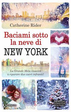 Leggere Romanticamente e Fantasy: Anteprima: Baciami sotto la neve di New York di Ca...