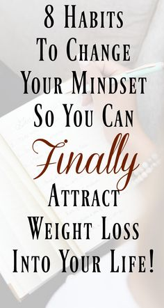8 Law of Attraction You can use to change your mindset to attract weight loss into your life. Motivating weight loss tips and advice. Start a weight loss journey.