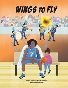 Wings to Fly by Jarnell Stokes Jarnell Stokes, Children's Books, Book Publishing, Wings, Family Guy, Author, Fictional Characters, Writers, Feathers