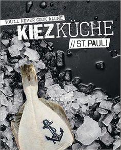 Schön Kiezküche St. Pauli: Amazon.de: Sandra Vartan, Sebastian Meissner: Bücher