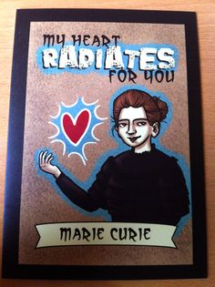 My Heart Radiates For You - Marie Curie Valentines Card