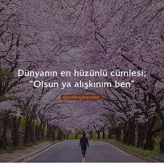 "Dünyanın en hüzünlü cümlesi; ""Olsun ya alışkınım ben"" #alıntısözler Text Quotes, Book Quotes, Yes I Can, Meaningful Words, Word Art, Cool Words, Serenity, Literature, Poems"