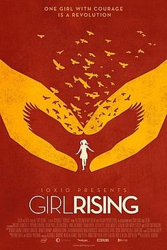 Girl Rising (2013) powerful stories of girls around the world overcoming terrible circumstances through education