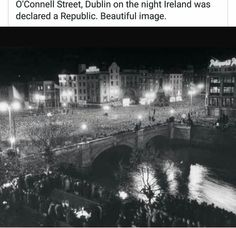 """astroprecious: """"O'Connell Street, Dublin on the night that the Irish Free State became the Republic of Ireland (Easter Sunday, """" Ireland Pictures, Old Pictures, Old Photos, Life Pictures, Amazing Pictures, Republic Of Ireland, The Republic, Irish Free State, Irish Independence"""