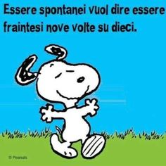 """""""Essere spontanei vuol dire essere fraintesi nove volte su dieci""""  #counselor #riflettere #crescitapersonale #counseling #migliorarsi #ilmegliodite #credercisempre #credenzelimitanti Snoopy Love, Snoopy And Woodstock, Peanuts Quotes, Feelings Words, My Philosophy, More Than Words, Smiley, Words Quotes, Vignettes"""