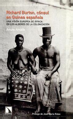 LIBRO: Richard Burton, cónsul en Guinea española. Una visión europea de África en ... - Arturo Arnalte - Google Libros