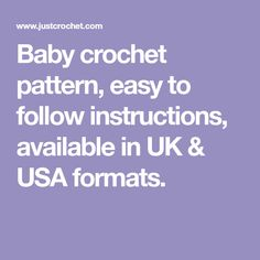 Baby crochet pattern, easy to follow instructions, available in UK & USA formats.