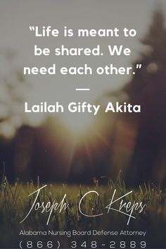 """#Alabama #Nursing #Board #Defense #Lawyer - Call Kreps today with help on your #Nursing #Charges.  """"Life is meant to be shared. We need each other."""" - Lailah Gifty Akita  http://www.krepslawfirm.com/blog/alabama-nursing-board-defense-lawyer-331/?utm_content=buffer26bc4&utm_medium=social&utm_source=pinterest.com&utm_campaign=buffer - #KLF"""