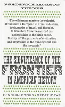 Frederick Jackson Turner - The Significance of the Frontier in American History