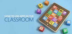 How to use apps in the classroom