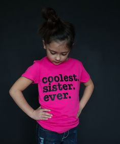 Look at this The Talking Shirt Raspberry 'Coolest Sister Ever' Tee - Girls on #zulily today!