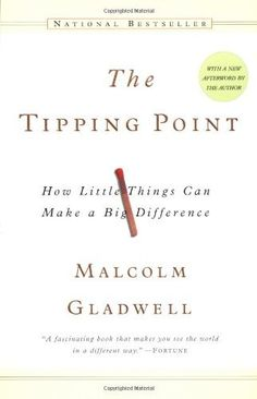 The Tipping Point: How Little Things Can Make a Big Difference by Malcolm Gladwell, http://www.amazon.com/dp/0316346624/ref=cm_sw_r_pi_dp_Gqh4qb0AX91YR
