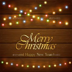 Colorful Christmas Lights On Wooden Background With Lettering Vector EPS