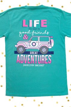 "NEW!! On of our FAVE new short sleeves for the summer! ""Life was Meant for Good Friends and Great Adventures"" - get yours online at WWW.JADELYNNBROOKE.COM"