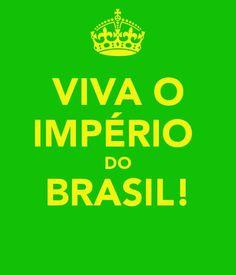 VIVA O IMPÉRIO DO BRASIL! #Viva #ImpériodoBrasil #Monarquia   #Império   #Brasil