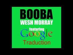 """Wesh Morray"" de Booba avec la voix de Google Traduction ! - YouTube"