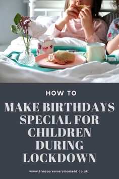 PARENTHOOD: Making Birthdays Special for Children during Isolation/Lockdown due to Coronavirus Parenting Toddlers, Parenting Hacks, Blow Up Beds, Teen Birthday, How To Make Breakfast, Three Year Olds, Raising Kids, Inspirational Gifts, Party Planning