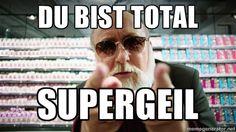 supergeilxd - du bist total  Supergeil German Resources, Super, Germany, Deutsch