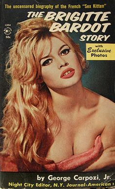 How to Be a Sex Kitten Like Brigitte Bardot. Brigitte Bardot is a French actress from the She was a woman far ahead of her time and she paved the way for sex-kitten style. Take a look at many photos of famous women today and you. Brigitte Bardot, Bridget Bardot, Jacques Charrier, Romain Gary, Movie Magazine, Movie Prints, Vintage Book Covers, People Of Interest, French Actress