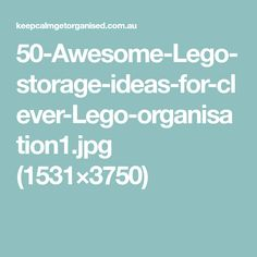 50-Awesome-Lego-storage-ideas-for-clever-Lego-organisation1.jpg (1531×3750)