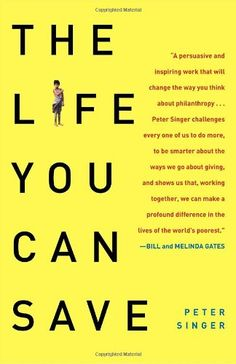 The Life You Can Save: How to Do Your Part to End World Poverty/Peter Singer
