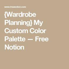 {Wardrobe Planning} My Custom Color Palette — Free Notion