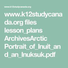 www.k12studycanada.org files lesson_plans ArchivesArctic Portrait_of_Inuit_and_an_Inuksuk.pdf