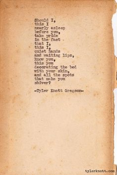 Typewriter Series #178 by Tyler Knott Gregson (makes me a little hot and bothered have to say)
