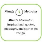 FREE - Minute Motivator - Inspirational quotes, stories, and poems to uplift, empower, and encourage you. I am on a mission to fulfill my purpose in life...