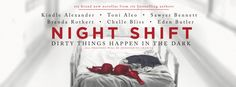 We are so excited to share the cover for Night Shift - Dirty Things Happen in the Dark! #loveislove All proceeds will be donated to: Pancreatic Cancer Action Network Suicide Prevention- Keith Mila...