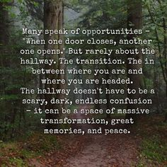 I'm in the hallway and the path ahead looks bright and exciting! Words Quotes, Wise Words, Me Quotes, Sayings, Qoutes, Book Quotes, Transition Quotes, Daughter Of Smoke And Bone, When One Door Closes