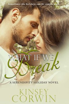 Author Interview: Kinsey Corwin, Author of What if We Break - Lori Sizemore