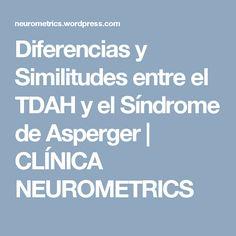 Diferencias y Similitudes entre el TDAH y el Síndrome de Asperger | CLÍNICA NEUROMETRICS