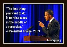 And what did he do? RAISED TAXES! Next year he plans on raising taxes again!