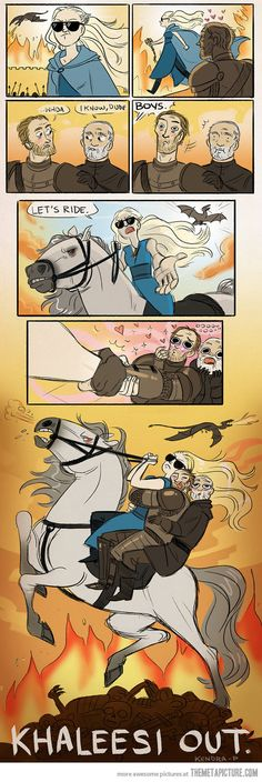 Dany = badass bitch. Khaleesi out.