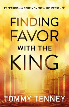 Finding Favor With the King: Preparing for Your Moment in His Presence
