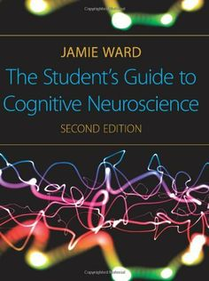 The Student's Guide to Cognitive Neuroscience, 2nd Edition by Jamie Ward, (2010)